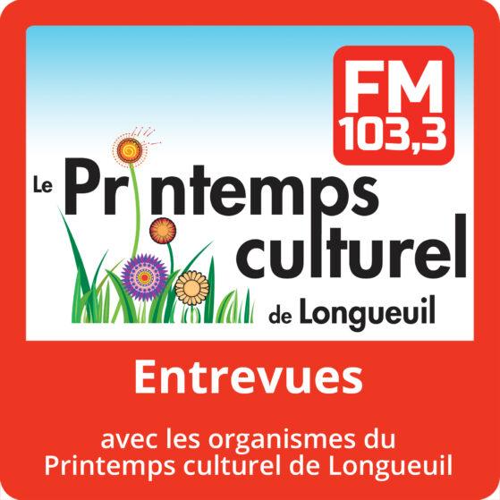 Podcast Le printemps culturel de Longueuil - FM 103.3 la radio allumée